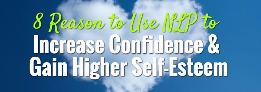 8 Reasons Why NLP Can Help Increase Self Confidence