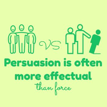 Persuasion versu Force
