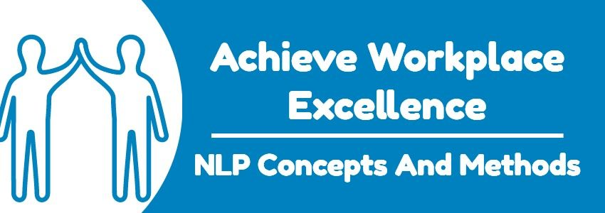 Achieve Workplace Excellence with NLP banner