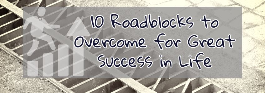 10 Roadblock to Success